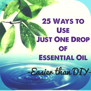 25 ways to use one drop of essential oil